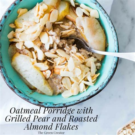 Oatmeal Porridge with Grilled Pear and Roasted Almond